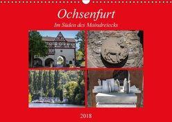 Ochsenfurt im Süden des Maindreiecks (Wandkalender 2018 DIN A3 quer) von Will,  Hans