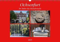 Ochsenfurt im Süden des Maindreiecks (Wandkalender 2019 DIN A3 quer) von Will,  Hans