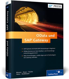 OData und SAP Gateway von Bönnen,  Carsten, Drees,  Volker, Fischer,  André, Heinz,  Ludwig, Strothmann,  Karsten