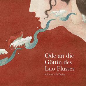 Ode an die Göttin des Luo Flusses von Luying,  Ye, Zhiying,  Yu