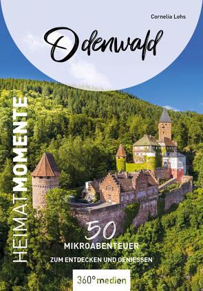 Odenwald – HeimatMomente von Lohs,  Cornelia