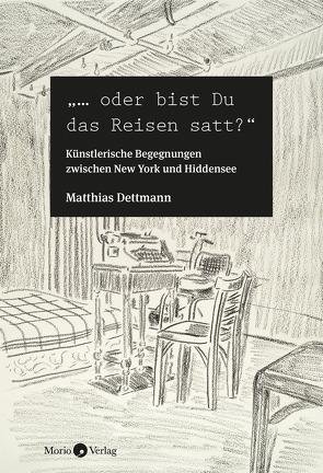 """""""… oder bist Du das Reisen satt?"""" von Dettmann,  Matthias"""