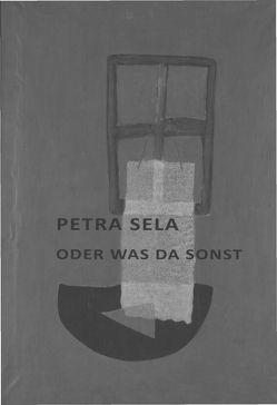 oder was da sonst von Sela,  Petra