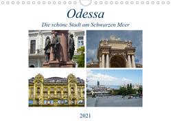 Odessa- Die schöne Stadt am Schwarzen Meer (Wandkalender 2021 DIN A4 quer) von Hegerfeld-Reckert,  Anneli