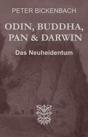 Odin, Buddha, Pan und Darwin von Bickenbach,  Peter
