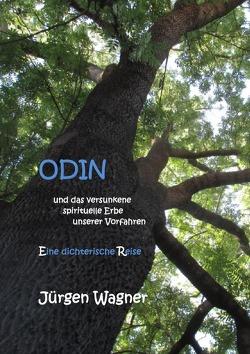 ODIN und das versunkene spirituelle Erbe unserer Vorfahren von Wagner,  Jürgen