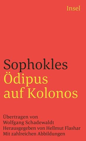 Ödipus auf Kolonos von Flashar,  Hellmut, Schadewaldt,  Wolfgang, Sophokles