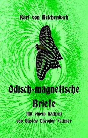 Odisch-magnetische Briefe von Fechner,  Gustav Theodor, Reichenbach,  Karl von