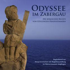 Odyssee im Zabergäu – Die römischen Reliefs von Güglingen-Frauenzimmern von De Gennaro,  Enrico