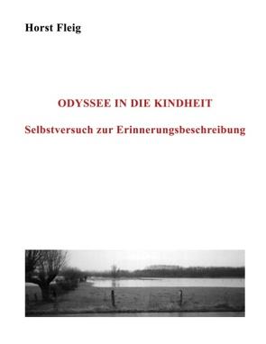 Odyssee in die Kindheit von Fleig,  Horst