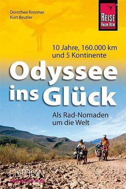 Odyssee ins Glück – Als Rad-Nomaden um die Welt von Beutler,  Kurt, Krezmar,  Dorothee