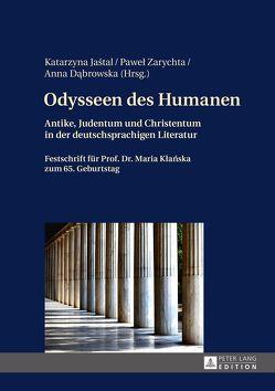 Odysseen des Humanen von Dabrowska,  Anna, Jastal,  Katarzyna, Zarychta,  Paweł