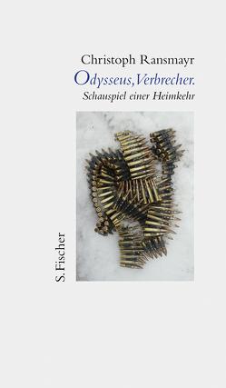 Odysseus, Verbrecher. von Ransmayr,  Christoph