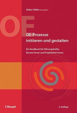 OE-Prozesse initiieren und gestalten von Häfele,  Walter