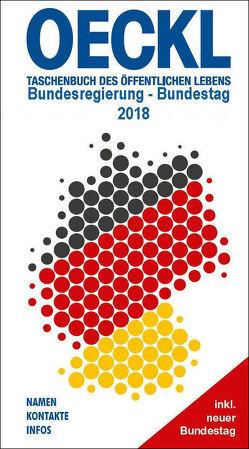 OECKL. Taschenbuch des Öffentlichen Lebens 2018 – Bundesregierung, 19. Deutscher Bundestag von Kuss,  Brigitte
