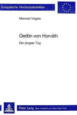 Ödön von Horváth: «Der jüngste Tag» von Vögele,  Meinrad