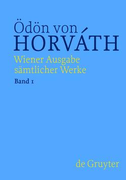 Ödön von Horváth: Wiener Ausgabe sämtlicher Werke / Frühe Dramen von Horváth,  Ödön von, Streitler-Kastberger,  Nicole