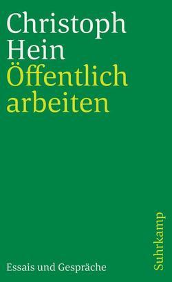 Öffentlich arbeiten von Hein,  Christoph