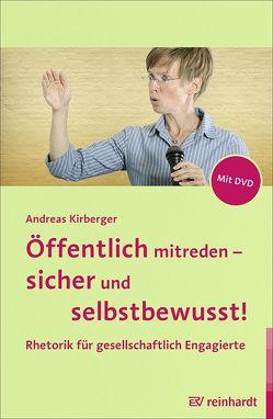 Öffentlich mitreden – sicher und selbstbewusst! von Kirberger,  Andreas