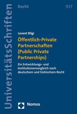 Öffentlich-Private Partnerschaften (Public Private Partnerships) von Bilgi,  Levent
