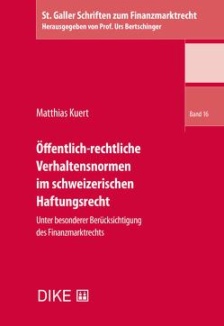 Öffentlich-rechtliche Verhaltensnormen im schweizerischen Haftungsrecht von Kuert,  Matthias
