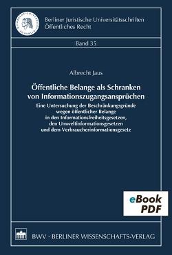 Öffentliche Belange als Schranken von Informationszugangsansprüchen von Jaus,  Albrecht