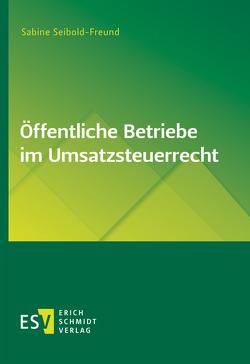 Öffentliche Betriebe im Umsatzsteuerrecht von Seibold-Freund,  Sabine