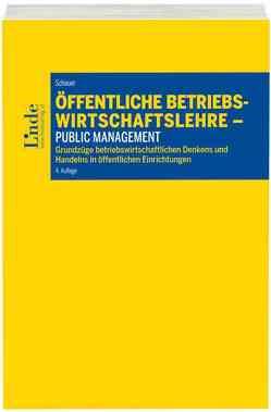 Öffentliche Betriebswirtschaftslehre – Public Management von Schauer,  Reinbert