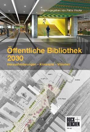 Öffentliche Bibliothek 2030 von Hauke,  Petra