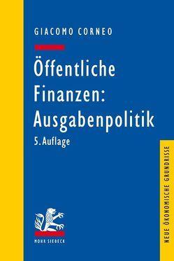 Öffentliche Finanzen: Ausgabenpolitik von Corneo,  Giacomo