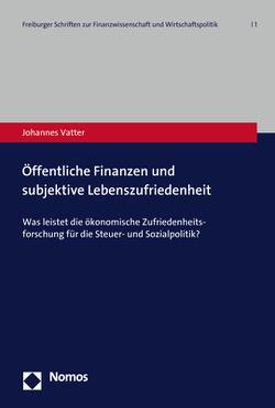 Öffentliche Finanzen und subjektive Lebenszufriedenheit von Vatter,  Johannes
