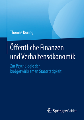 Öffentliche Finanzen und Verhaltensökonomik von Döring,  Thomas