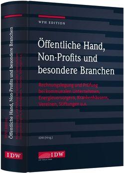 Öffentliche Hand, Non-Profits und besondere Branchen von Institut der Wirtschaftsprüfer