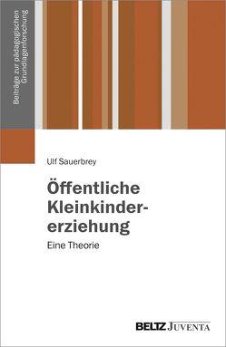 Öffentliche Kleinkindererziehung von Sauerbrey,  Ulf