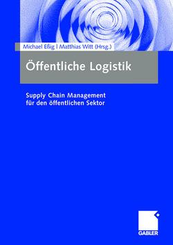 Öffentliche Logistik von Essig,  Michael, Witt,  Matthias