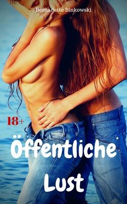 Öffentliche Lust von Binkowski,  Bernadette