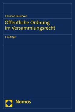 Öffentliche Ordnung im Versammlungsrecht von Baudewin,  Christian