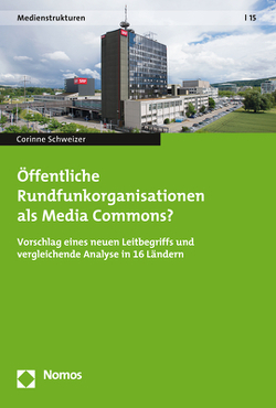 Öffentliche Rundfunkorganisationen als Media Commons? von Schweizer,  Corinne