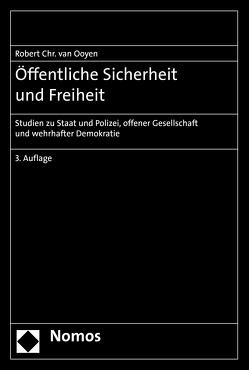 Öffentliche Sicherheit und Freiheit von Ooyen,  Robert Chr. van
