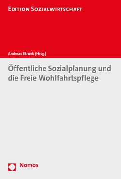 Öffentliche Sozialplanung und die Freie Wohlfahrtspflege von Strunk,  Andreas