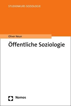 Öffentliche Soziologie von Neun,  Oliver