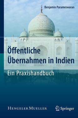 Öffentliche Übernahmen in Indien – Ein Praxishandbuch von Parameswaran,  Benjamin