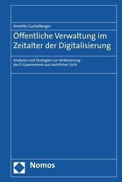 Öffentliche Verwaltung im Zeitalter der Digitalisierung von Guckelberger,  Annette