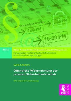 Öffentliche Wahrnehmung der privaten Sicherheitswirtschaft von Limpach,  Lydia