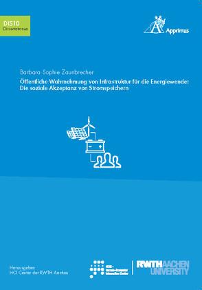 Öffentliche Wahrnehmung von Infrastruktur für die Energiewende: Die soziale Akzeptanz von Stromspeichern von Zaunbrecher,  Barbara