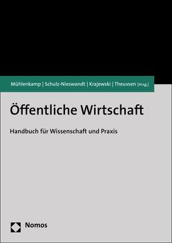 Öffentliche Wirtschaft von Krajewski,  Markus, Mühlenkamp,  Holger, Schulz-Nieswandt,  Frank, Theuvsen,  Ludwig