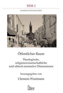 Öffentlicher Raum. von Wustmans,  Clemens