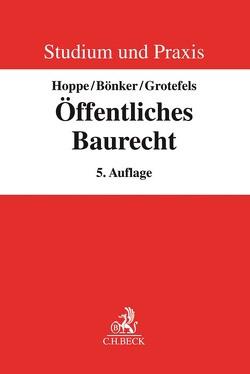 Öffentliches Baurecht von Bönker,  Christian, Grotefels,  Susan, Grüner,  Johannes, Hoppe,  Werner, Kümper,  Boas, Schieferdecker,  Bernd