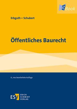 Öffentliches Baurecht von Erbguth,  Wilfried, Schubert,  Mathias