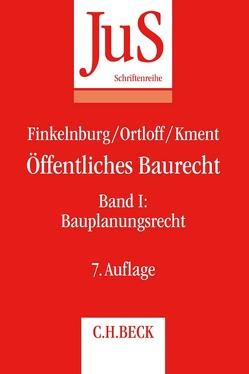 Öffentliches Baurecht Band I: Bauplanungsrecht von Finkelnburg,  Klaus, Kment,  Martin, Ortloff,  Karsten Michael
